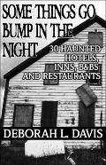 Some Things Go Bump in the Night : Haunted Hotels, Inns, B&Bs, and Restaurants