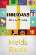 Holidays : Holy or Hollow?