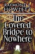 Covered Bridge to Nowhere