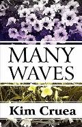 Many Waves : A Collection of Short Stories, Reflections, Poems, and More...