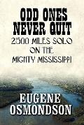 Odd Ones Never Quit: 2500 Miles Solo on the Mighty Mississippi
