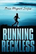 Running Reckless