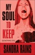 My Soul to Keep : (Something Evil)