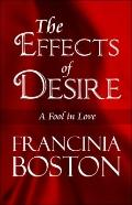 The Effects of Desire: A Fool in Love