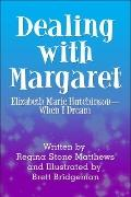 Dealing with Margaret : Elizabeth Marie Hutchinson-When I Dream