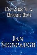 Crazier 'N a Bessie Bug
