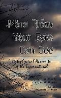 More Than Your Eyes Can See: Metaphysical Accounts of the Supernatural