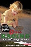 Girls Go Racing: Driving to Esteems
