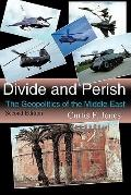 Divide and Perish : The Geopolitics of the Middle East