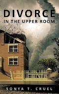 Divorce in the Upper Room