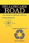 Yellowcake Road: Cotter Corporation's unfortunate journey from Nuclear Production to Nuclear...