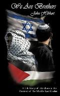 We Are Brothers: A Life Story of Abraham in the Context of the Middle East Conflict