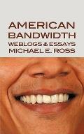 American Bandwidth: Weblogs & Essays