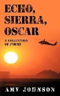 Echo, Sierra, Oscar: A Collection of Poems