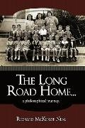 The Long Road Home...: a philosophical journey.