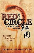 Red Circle: China and Me 1949-2009
