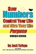 How Numbers Control Your Life and Give Your Life Purpose: Revised Edition