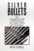 Silver Bullets: How Interoperable Data Will Revolutionize Information Sharing and Transparency