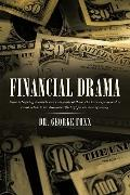 Financial Drama: Some intriguing accounts and rudiments of those who have experienced or cou...