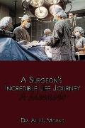 A Surgeon's Incredible Life Journey: A Memoir