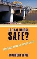Is That Bridge Safe?: Corporate Greed vs. Public Safety