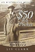 $50 In My Pocket: I'm Off To See America