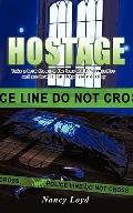 Hostage: Take a look through the lens of life's tragedies and see how it can shape your destiny