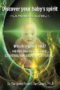 Discover Your Baby's Spirit: Is Your Child A Hero, Star, Indigo, Crystal, Or Liquid Crystal ...