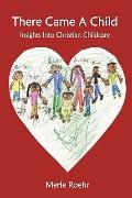 There Came A Child: Insights Into Christian Childcare