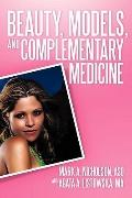 Beauty, Models, and Complementary Medicine