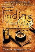 Finding Your Way: Timeless and Usable Solutions for any Leader