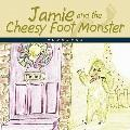 Jamie and the Cheesy Foot Monster