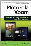 Motorola Xoom: The Missing Manual (Missing Manuals)