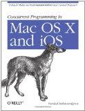 Concurrent Programming in Mac OS X and iOS: Unleash Multicore Performance with Grand Central...