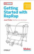 Getting Started with the RepRap : 3D Printing on Your Desktop