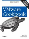 VMware Cookbook : A Real-World Guide to Effective VMware Use