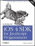 Learning the iOS 4 SDK for JavaScript Programmers : Create Native Apps with Objective-C and ...