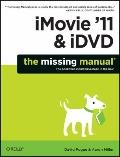 iMovie '11 and iDVD : The Missing Manual