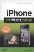iPhone : The Missing Manual - Covers All Models with 4.0 Software-Including the iPhone 4