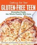 Gluten-Free Teen Cookbook : Everyday Meals the Whole Family Will Love