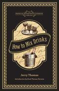How to Mix Drinks : Or, the Bon Vivant's Companion