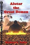 Alutar: the Great Demon: Volume Seven of Demonstone Chronicles