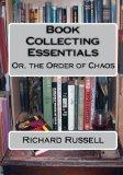 The Order of Chaos: Or, the Essentials of Book Collecting