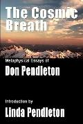 The Cosmic Breath: Metaphysical Essays of Don Pendleton