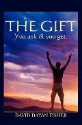The Gift: You ask & you get