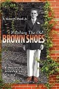 Polishing The Old Brown Shoes: A corporate and personal journey of survival