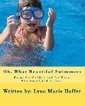 Oh, What Beautiful Swimmers: Poems For Children and For Those Who Are a Child at Heart! (Vol...