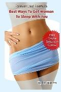 Forever Laid Formula - Best Ways To Get Women To Sleep With You: How To Attract, Seduce and ...