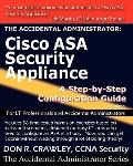 Accidental Administrator : Cisco ASA Security Appliance - A Step-by-Step Configuration Guide