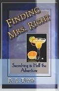 Finding Mrs. Right : Searching Is Half the Adventure